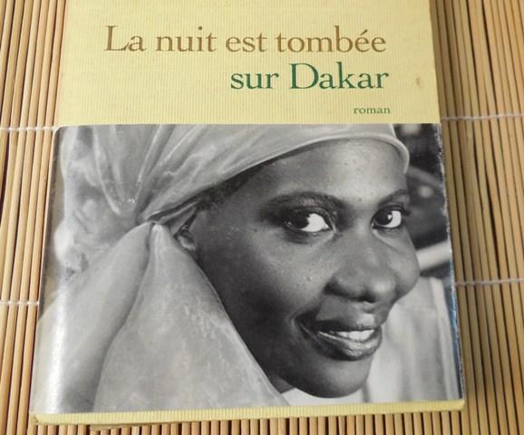 """La nuit est tombée sur Dakar"", par Aminata Sophie Dièye alias Aminata Zaaria, Ed. Grasset. Photo pour Grasset : L. Fournol. (Photo : Coumba Sylla)"